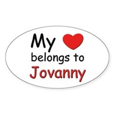My heart belongs to jovanny Oval Decal