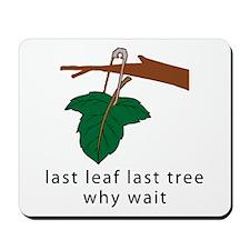last leaf last tree Mousepad