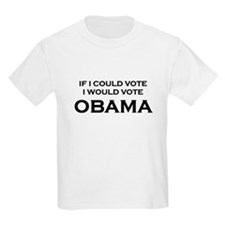 If I could vote, I would vote OBAMA Kids T-Shirt
