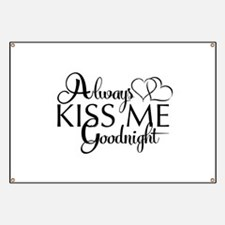 Always Kiss me goodnight Banner