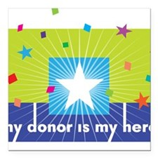"""donor hero Square Car Magnet 3"""" x 3"""""""