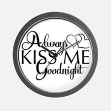 Always Kiss me goodnight Wall Clock