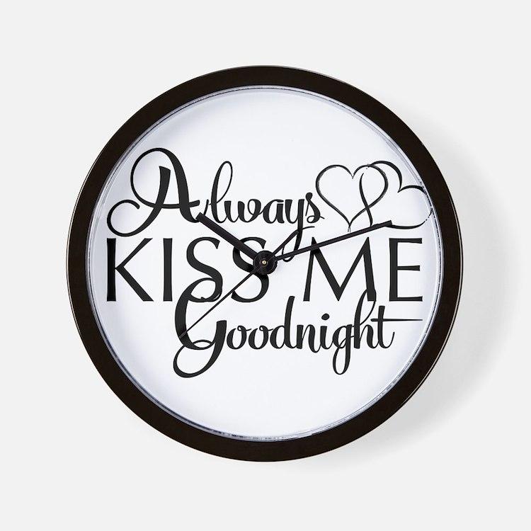 Always Kiss me goodnight Wall Clock