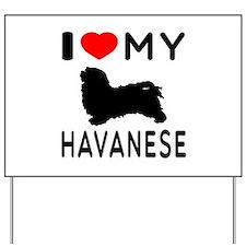 I Love My Havanese Yard Sign