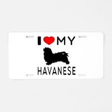 I Love My Havanese Aluminum License Plate