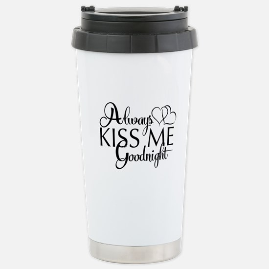 Always Kiss me goodnight Travel Mug