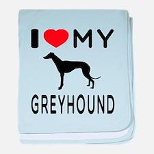 I Love My Greyhound baby blanket