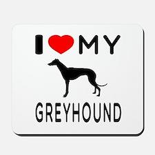 I Love My Greyhound Mousepad