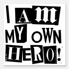 "I am my Own Hero! T-shir Square Car Magnet 3"" x 3"""