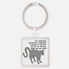 exhaustoverworkwhatwant Square Keychain