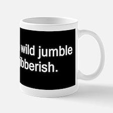 wild jumble of scary gibberish! Coffee Mug