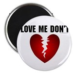 Love Me Don't Magnet
