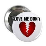 Love Me Don't Button