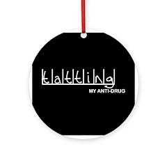 Tatting - My Anti-Drug Ornament (Round)