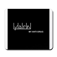 Yarn - My Anti-Drug Mousepad