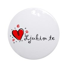 """I Love You"" [Serbian] Ornament (Round)"