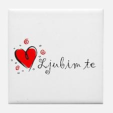 """""""I Love You"""" [Serbian] Tile Coaster"""