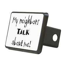 18-MP My Neighbors Talk Ab Hitch Cover