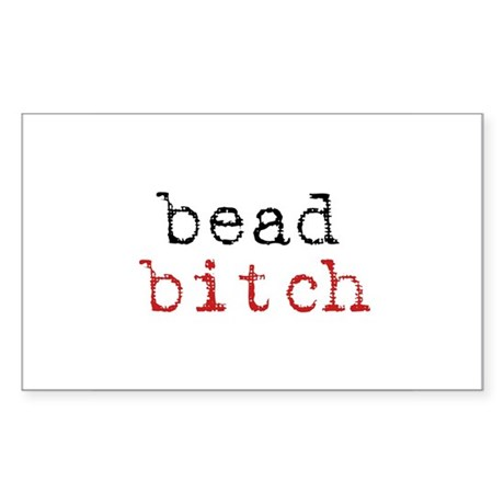 Bead Bitch Rectangle Sticker