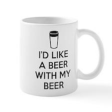 I'd Like A Beer With My Beer Mug