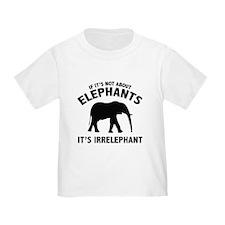 If It's Not About Elephants. It's Irrelephant. Tod