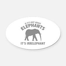 If It's Not About Elephants. It's Irrelephant. Ova