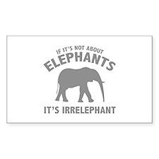 If It's Not About Elephants. It's Irrelephant. Sti