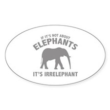 If It's Not About Elephants. It's Irrelephant. Sti
