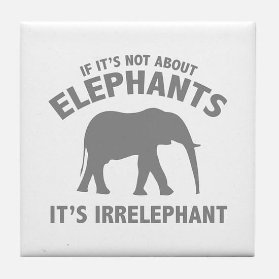 If It's Not About Elephants. It's Irrelephant. Til