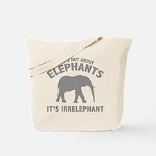 If It's Not About Elephants. It's Irrelephant. Tot