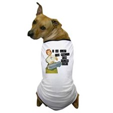 too pretty for housework Dog T-Shirt