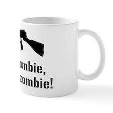 Here Zombie Zombie Zombie Gun Mug