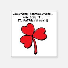 """valentines-schmalentines Square Sticker 3"""" x 3"""""""