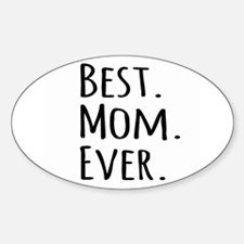Best Mom Ever Decal