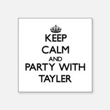 Keep Calm and Party with Tayler Sticker