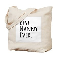 Best Nanny Ever Tote Bag