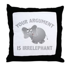 Your Argument Is Irrelephant Throw Pillow