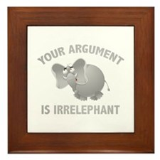 Your Argument Is Irrelephant Framed Tile