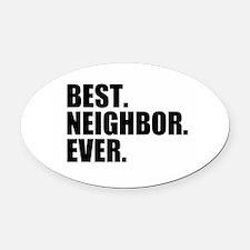 Best Neighbor Ever Oval Car Magnet