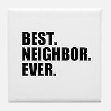 Best Neighbor Ever Tile Coaster