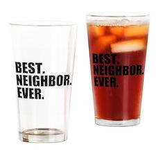 Best Neighbor Ever Drinking Glass
