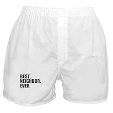 Best Neighbor Ever Boxer Shorts