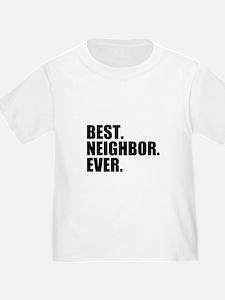 Best Neighbor Ever T-Shirt