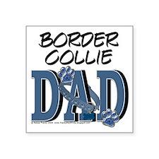 """BorderCollieDad Square Sticker 3"""" x 3"""""""