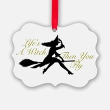 Life's a Witch Ornament