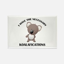 I Have The Necessary Koalafications Rectangle Magn