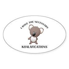 I Have The Necessary Koalafications Decal