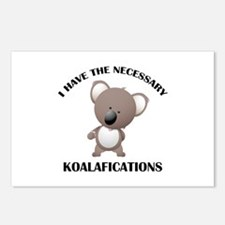I Have The Necessary Koalafications Postcards (Pac