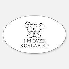 I'm Over Koalafied Decal
