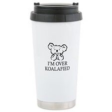 I'm Over Koalafied Travel Mug